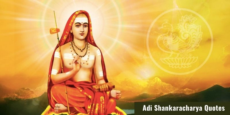 Adi Shankaracharya Quotes - Best Shankaracharya Teachings